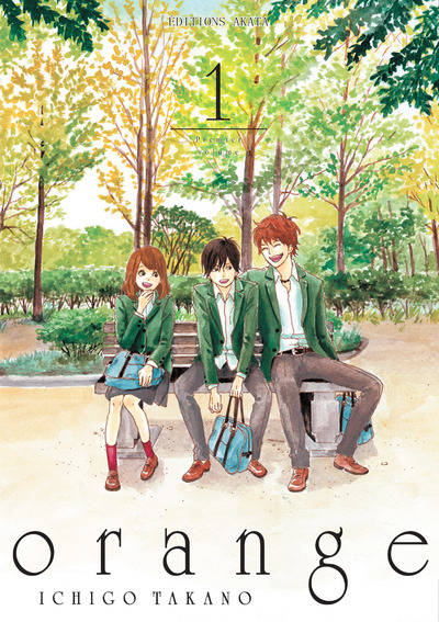 Orange, tome 1, de Ichigo Takano, éditions Akata.